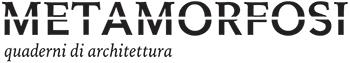 Metamorfosi – Quaderni di Architettura